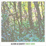 Allison Au Quartet Presents Forest Groove