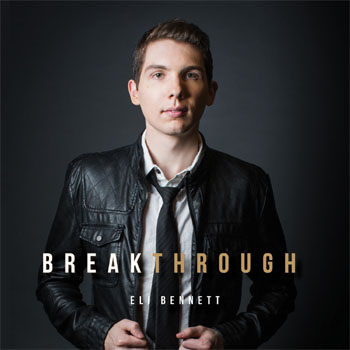 Eli Bennett Presents Breakthrough
