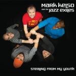 Mark Kelso and the Jazz Exiles - Stealing From My Youth