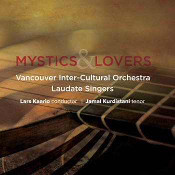 Vancouver InterCultural Orchestra and Laudate Singers: Mystics & Lovers