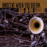 Aaron Shragge - Innocent When You Dream: Dirt In The Ground