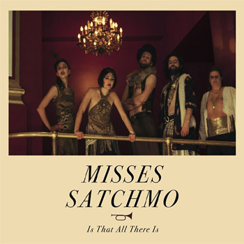 Misses Satchmo - Is That All There Is