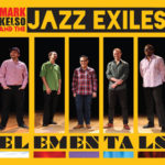 Mark Kelso and the Jazz Exiles: Elementals