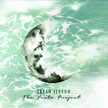 Sarah Jerrom: The Yeats Project