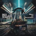 Nick Maclean Quartet - Rites of Ascension