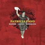 Patricia Cano - Madre Amiga Hermana