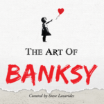 The Art of Banksy – Curated by Steve Lazarides