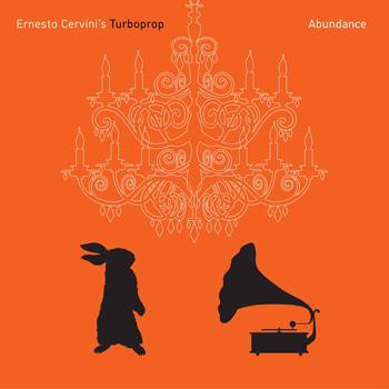Ernesto Cervini's Turboprop: Abundance