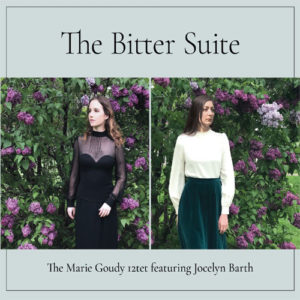 The Bitter Suite - The Marie Goudy 12tet feat Jocelyn Barth