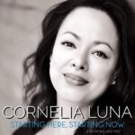 Cornelia Luna: Starting Here, Starting Now