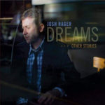 Josh Rager: Dreams and Other Stories