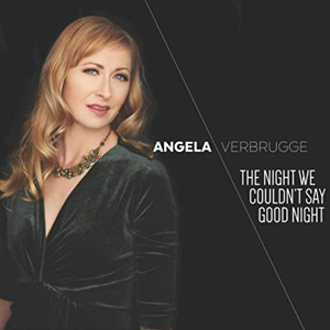 Angela Verbrugge: The Night We Couldn't Say Good Night